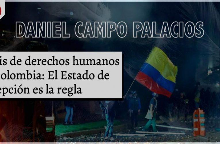 CRISIS DE DERECHOS HUMANOS EN COLOMBIA: EL ESTADO DE EXCEPCIÓN ES LA REGLA